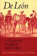 De Leon A Tejano Family History