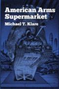 American Arms Supermarket - Michael T. Klare - Paperback
