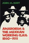 Anarchism+the Mexican Working Class