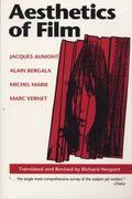 Aesthetics of Film Jacques Aumont, Alain Bergala, Michel Marie, Marc Vernet