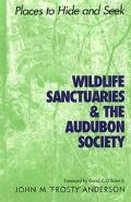 Wildlife Sanctuaries & the Audubon Society Places to Hide and Seek