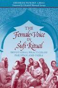 Female Voice in Sufi Ritual Devotional Practices of Pakistan and India