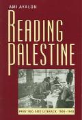 Reading Palestine Printing And Literacy, 1900-1948