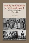 Family and Frontier in Colonial Brazil Santana De Parnaiba, 1580-1822