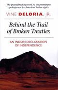 Behind the Trail of Broken Treaties An Indian Declaration of Independence