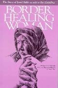 Border Healing Woman The Story of Jewel Babb