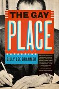 Gay Place Being Three Related Novels