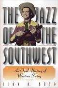 Jazz of the Southwest An Oral History of Western Swing