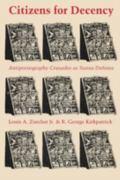Citizens for Decency: Antipornography Crusades as Status Defense - Louis A. Zurcher - Paperback