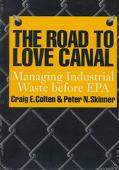 Road to Love Canal Managing Industrial Waste Before Epa