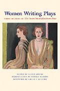 Women Writing Plays Three Decades of the Susan Smith Blackburn Prize