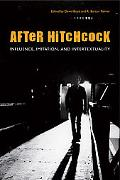 After Hitchcock Influence, Imitation, And Intertextuality