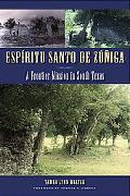 Espiritu Santo De Zuniga A Frontier Mission in South Texas