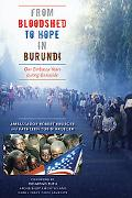 From Bloodshed to Hope in Burundi Our Embassy Years during Genocide