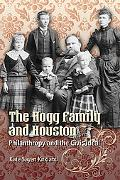 The Hogg Family and Houston: Philanthropy and the Civic Ideal