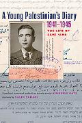 A Young Palestinian's Diary, 1941-1945: The Life of Sami 'Amr (Jamal and Rania Daniel Series...