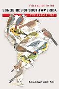 Field Guide to the Songbirds of South America: The Passerines (Mildred Wyatt-Wold Series in ...