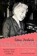 Edna Ferber's Hollywood: American Fictions of Gender, Race, and History (Texas Film and Medi...