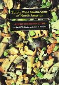 Edible Wild Mushrooms of North America A Field-To-Kitchen Guide