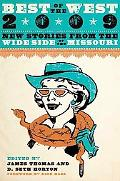 Best of the West 2009: New Stories from the Wide Side of the Missouri (Best of the West: New...