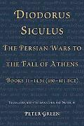 Diodorus Siculus, The Persian Wars to the Fall of Athens: Books 11-14.34 (480-401 BCE)