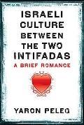 Israeli Culture between the Two Intifadas: A Brief Romance