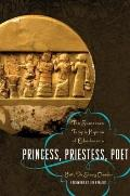 Princess, Priestess, Poet: The Sumerian Temple Hymns of Enheduanna (Classics and the Ancient...