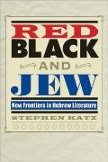 Red, Black, and Jew : New Frontiers in Hebrew Literature