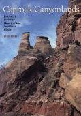 Caprock Canyonlands Journeys into the Heart of the Southern Plains