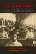 Lector : A History of the Cigar Factory Reader