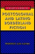 User's Guide to Postcolonial and Latino Borderland Fiction