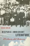 Hispanic Immigrant Literature: El Sueo del Retorno (Joe R. and Teresa Lozana Long Series in ...