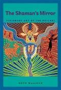 Shaman's Mirror : Visionary Art of the Huichol