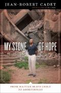 My Stone of Hope : From Haitian Slave Child to Abolitionist