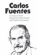 Carlos Fuentes: A Critical View