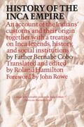 History of the Inca Empire An Account of the Indians' Customs and Their Origin Together With...