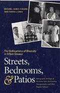 Streets, Bedrooms, & Patios The Ordinariness of Diversity in Urban Oaxaca  Ethnographic Port...