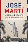 Jos� Mart� : A Revolutionary Life