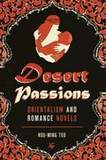 Desert Passions : Orientalism and Romance Novels