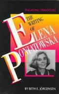 Writing of Elena Poniatowska Engaging Dialogues