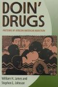 Doin' Drugs Patterns of African American Addiction