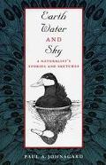 Earth, Water, and Sky A Naturalist's Stories and Sketches