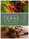 Texas Terroir : People, Places, and Recipes Celebrating the Flavors of the Lone Star State