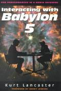 Interacting With Babylon 5 Fan Performance in a Media Universe