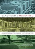 Sanctioning Modernism : Architecture and the Making of Postwar Identities