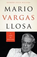Mario Vargas Llosa : A Life of Writing