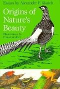 Origins of Nature's Beauty Essays by Alexander F. Skutch