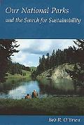 Our National Parks and the Search for Sustainability