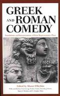 Greek and Roman Comedy Translations and Interpretations of Four Representative Plays