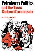 Petroleum Politics+texas Railroad Comm.